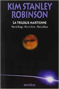 Kim Stanley Robinson la trilogie martienne