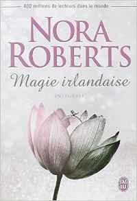 Nora Roberts Magie irlandaise