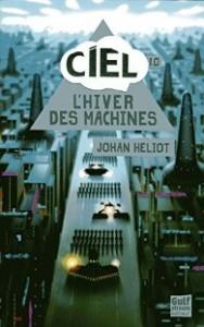 Johan Heliot Ciel  1 l'hiver des machines