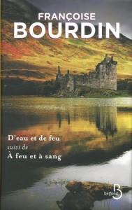 Françoise Bourdin d'eau et de feu - A feu et à sang