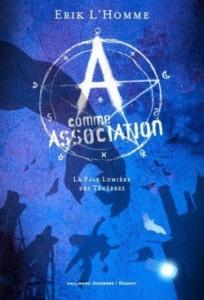 a-comme-association,-tome-1---la-pale-lumiere-des-tenebres-609891-250-400