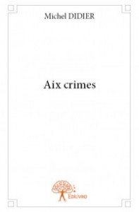 Michel Didier Aix crimes