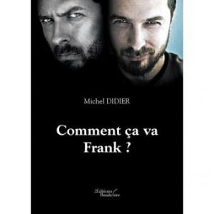 Michel Didier Comment ca va Frank-