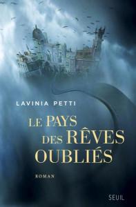 Lavinia Petti  Le pays des rêves oubliés