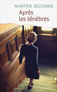 Martine Delomne Après les ténèbres