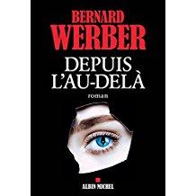 Bernard Werber   Depuis l'au delà