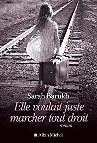 Sarah Barukh Elle voulit juste marcher tout droit