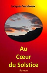 Au coeur du solstice. de Jacques vandroux