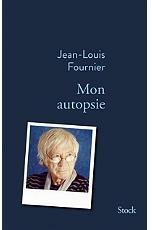 Jean-Louis Fournier Mon autopsie