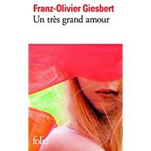 Franz-Olivier Giesbert, Un très grand amour