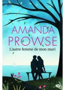 L'autre femme de mon mari, Amanda Prowse