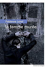 Fabienne Juhel La femme murée