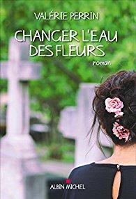 Valérie Perrin changer l eau des fleurs