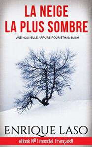 La neige la plus sombre de Enrique Laso