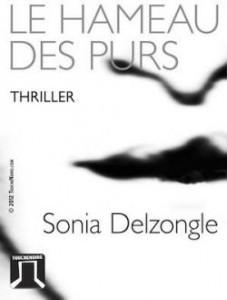 Sonia Delzongle  Le hameau des purs