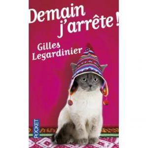 Demain j'arrête de Gilles Legardinier