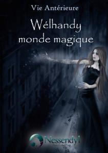 Vie Antérieur T1 Welhandy monde magique