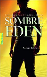 Moira Young Les chemins de poussière T2 Sombre Eden