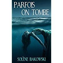 Solène Bakowski  Parfois on tombe