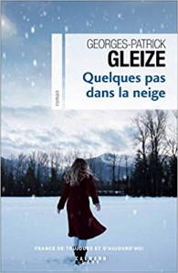 Georges-Patrick Gleize Quelques pas dans la neige