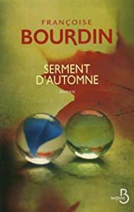 Serment d Automne. De Francoise Bourdin