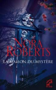 Nora Roberts La maison du Mystère