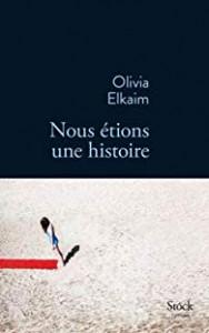 Olivia Elkaim nous étions une histoire