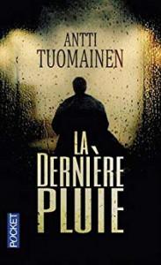 Antti Tuomainen  La Dernière Pluie