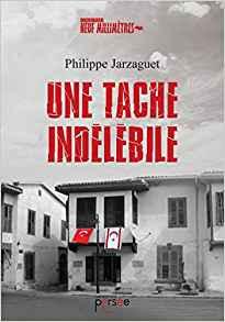 Jarzaguet Philippe  Une tache indélébile