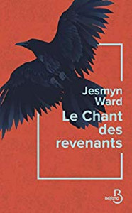 Jesmyn Waed   Le chant des revenants