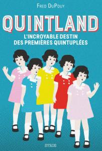 Fred DuPouy, Quintland, l'incroyable destin des premières quintuplées