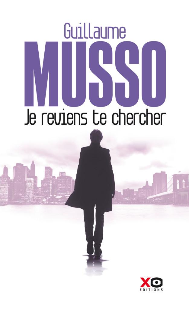Guillaume Musso Je Reviens Te Chercher L Evasion Par Les
