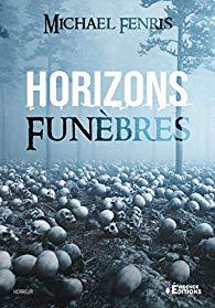 Michael Fenris Horizons funebres