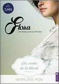 Marylçne Pion Flora une femme parmi les patriote tome 1