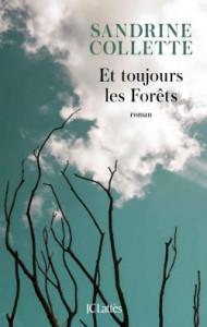 Collette Sandrine  Et toujours les forêts